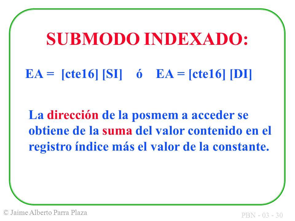 SUBMODO INDEXADO: EA = [cte16] [SI] ó EA = [cte16] [DI]